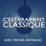C'est Vraiment Classique - Michel Raynaud