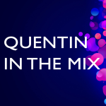 Quentin in the mix - Quentin